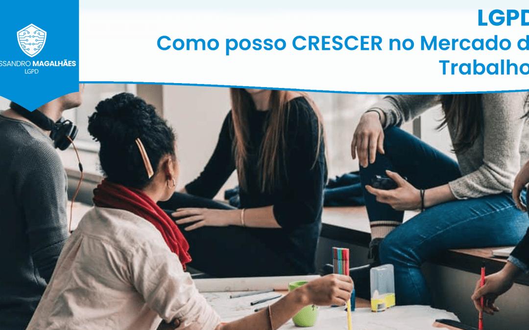 LGPD: Como posso CRESCER no Mercado de Trabalho?