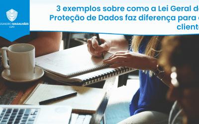 3 exemplos sobre como a Lei Geral de Proteção de Dados faz diferença para o cliente